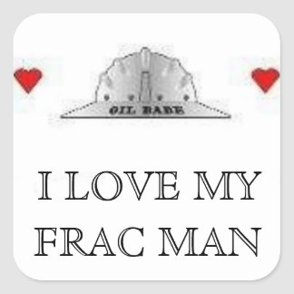 LOVE MY FRAC MAN SQUARE STICKER
