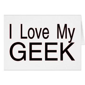 Love My Geek Greeting Card