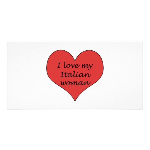 Love My Italian Woman Picture Card