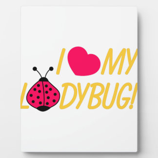 Love My Ladybug Display Plaques