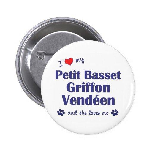 Love My Petit Basset Griffon Vendeen (Female Dog) Pinback Button