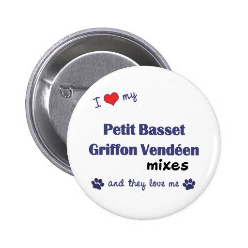 Love My Petit Basset Griffon Vendeen Mixes (Multi) Pin