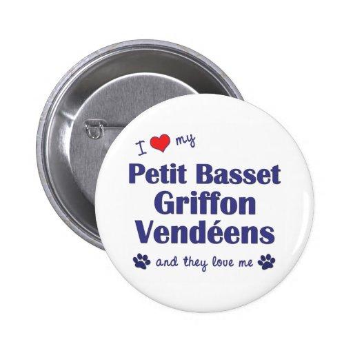 Love My Petit Basset Griffon Vendeens (Multi Dogs) Pin