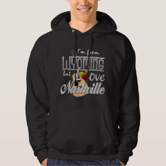 Love Nashville from Wyoming Hooded Sweatshirt