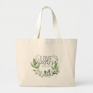 Love nature large tote bag