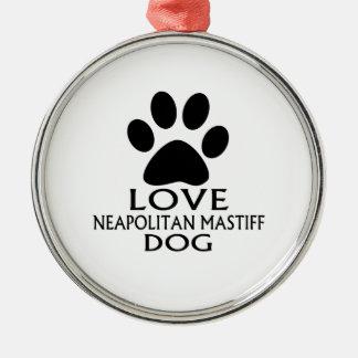 LOVE NEAPOLITAN MASTIFF DOG DESIGNS METAL ORNAMENT