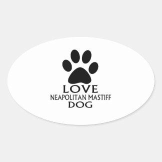LOVE NEAPOLITAN MASTIFF DOG DESIGNS OVAL STICKER