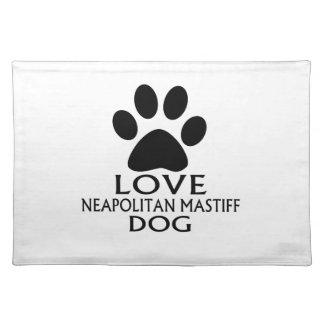 LOVE NEAPOLITAN MASTIFF DOG DESIGNS PLACEMAT