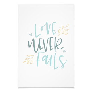 Love Never Fails Photo Print