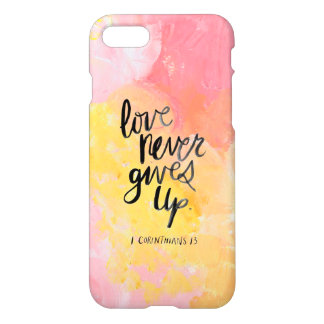 Love never gives up iPhone 7 case
