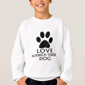 LOVE NORWICH TERRIER DOG DESIGNS SWEATSHIRT