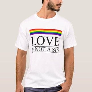 Love - not a sin T-Shirt