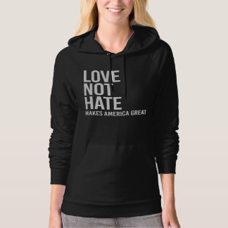 Love Not Hate Makes America Great - Human Rights - Hoodie