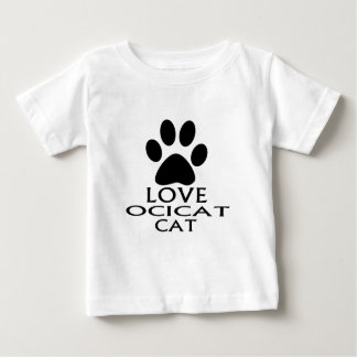 LOVE OCICAT CAT DESIGNS BABY T-Shirt