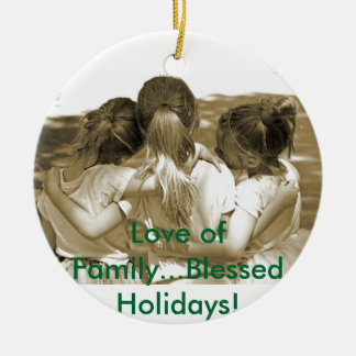 Love of Family...Blessed Holidays! Round Ceramic Decoration