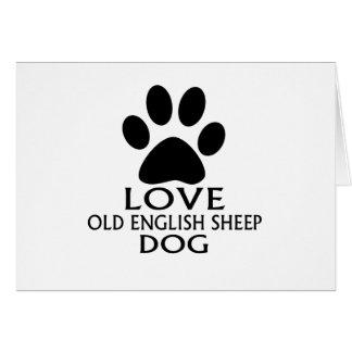 LOVE OLD ENGLISH SHEEP Dog DESIGNS Card