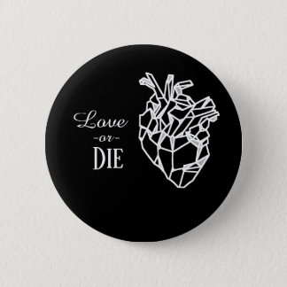 Love or die, black ping 6 cm round badge