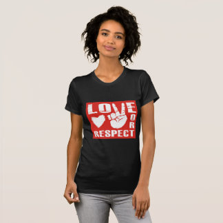 LOVE OR RESPECT T-SHIRT