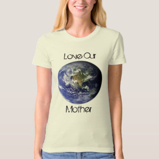 Love Our Mother- organic tee