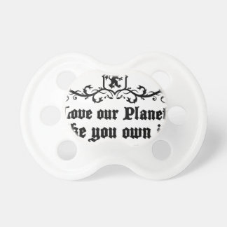 Love Our Planet Like You Own It Medieval quote Dummy