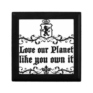 Love Our Planet Like You Own It Medieval quote Gift Box