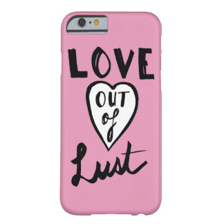Love Out Of Lust Minimal Pink Girly Barely There iPhone 6 Case