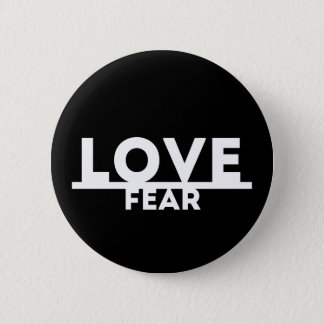 Love Over Fear 6 Cm Round Badge