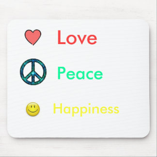 Love, Peace, Hap... Mouse Pad