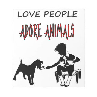 LOVE PEOPLE ADORES ANIMALS NOTEPAD