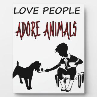 LOVE PEOPLE ADORES ANIMALS PLAQUE