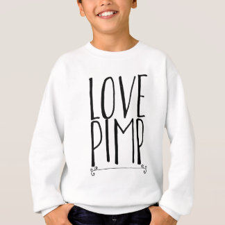 Love Pimp Sweatshirt