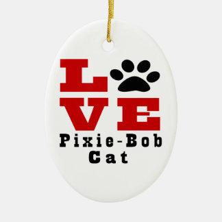 Love Pixie-Bob Cat Designes Ceramic Oval Decoration