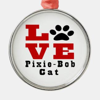 Love Pixie-Bob Cat Designes Silver-Colored Round Decoration