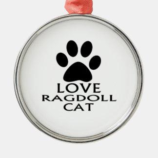 LOVE RAGDOLL CAT DESIGNS METAL ORNAMENT