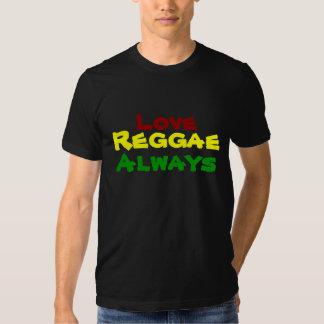 Love, Reggae, Always T-shirt