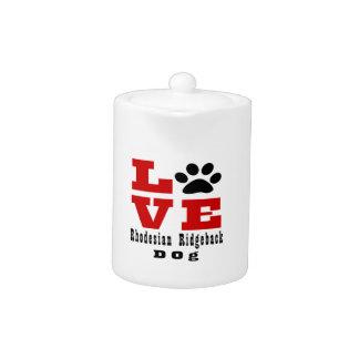 Love Rhodesian Ridgeback Dog Designes