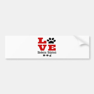 Love Rhodesian Ridgeback Dog Designes Bumper Sticker