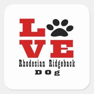 Love Rhodesian Ridgeback Dog Designes Square Sticker