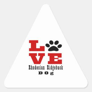 Love Rhodesian Ridgeback Dog Designes Triangle Sticker