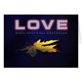 Love rises above all obstacles card