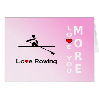 Love Rowing romantic or Valentines Day Card