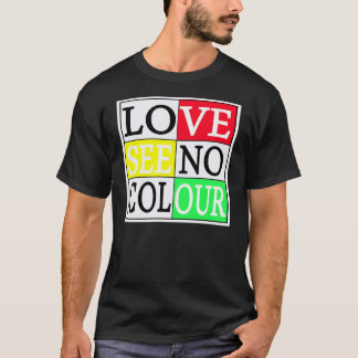 Love See No Colour -- T-Shirt