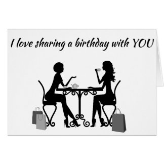 """""""LOVE"""" **SHARING A BIRTHDAY WITH YOU** AND MY LIFE CARD"""