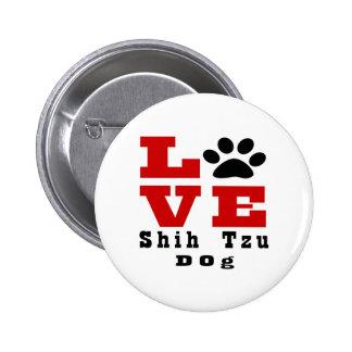 Love Shih Tzu Dog Designes 6 Cm Round Badge