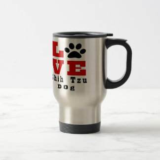 Love Shih Tzu Dog Designes Travel Mug