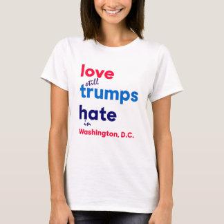 Love (still) trumps hate in Washington, D.C. T-Shirt