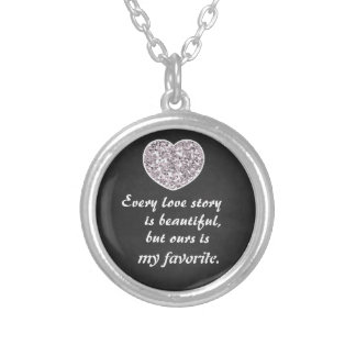 Love Story Quote Saying Round Pendant Necklace