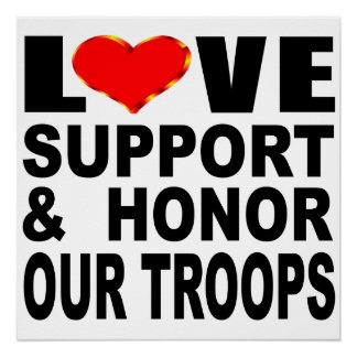 Love Support And Honor Our Troops Poster