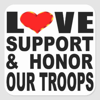 Love Support And Honor Our Troops Square Sticker