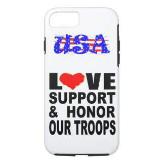 Love Support And Honor Our Troops USA iPhone 8/7 Case